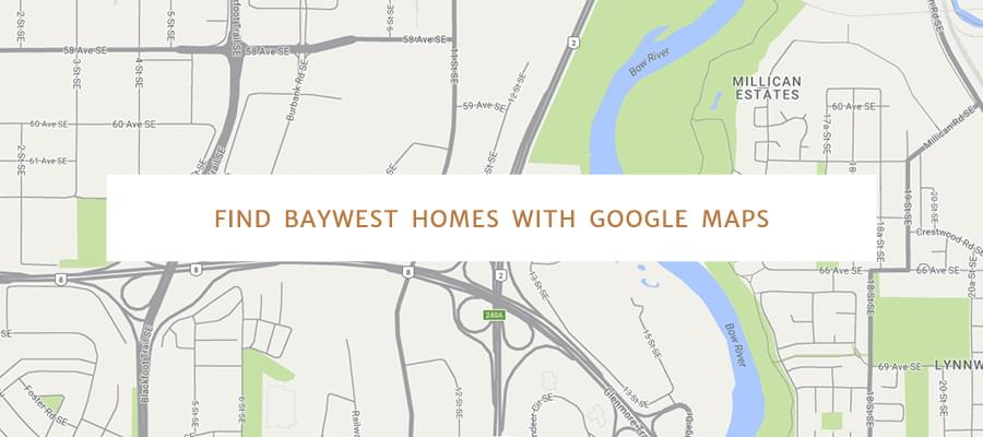 Find Baywest Homes with Google Maps