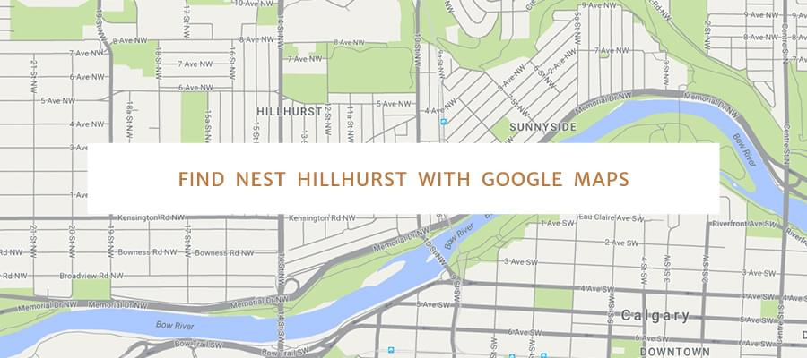 Find Nest Hillhurst with Google Maps